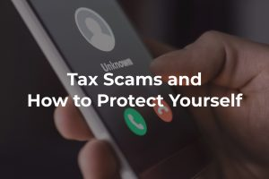 Tax Scams and How to Protect Yourself